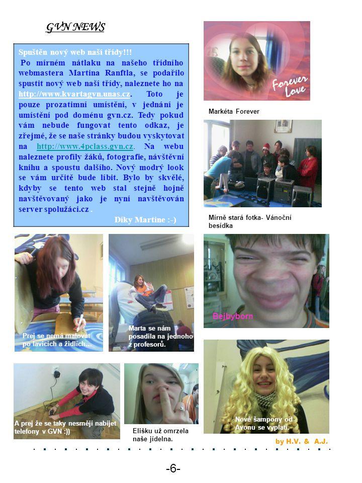 -6- Spuštěn nový web naší třídy!!! Po mírném nátlaku na našeho třídního webmastera Martina Ranftla, se podařilo spustit nový web naší třídy, naleznete