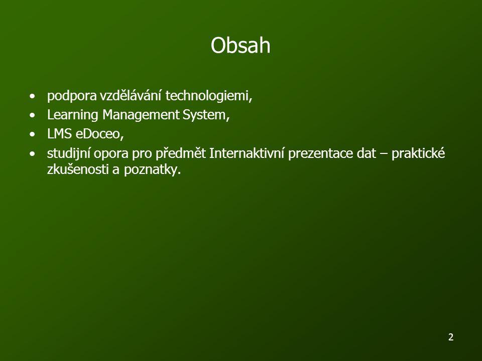 2 Obsah podpora vzdělávání technologiemi, Learning Management System, LMS eDoceo, studijní opora pro předmět Internaktivní prezentace dat – praktické zkušenosti a poznatky.