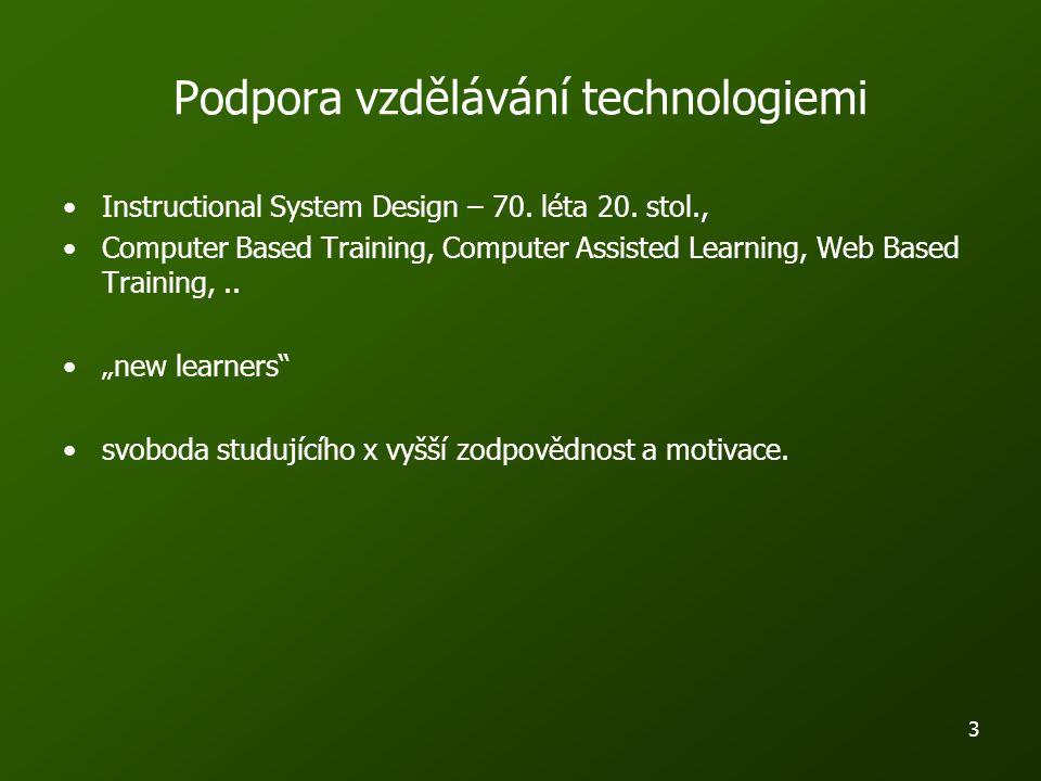 3 Podpora vzdělávání technologiemi Instructional System Design – 70.