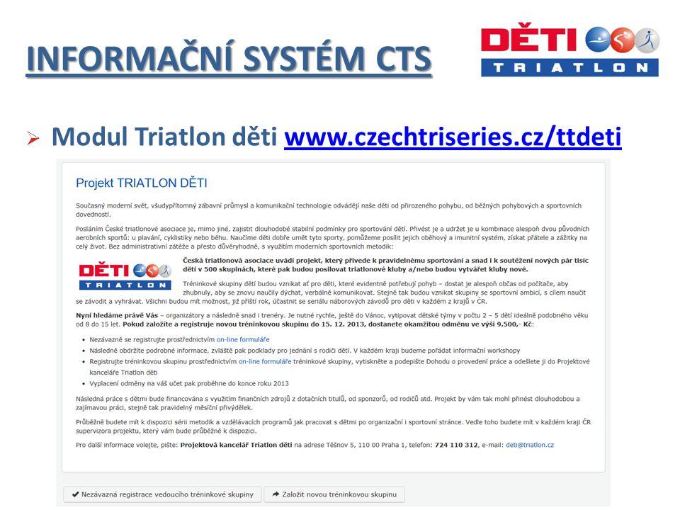 INFORMAČNÍ SYSTÉM CTS  Modul Triatlon děti www.czechtriseries.cz/ttdetiwww.czechtriseries.cz/ttdeti