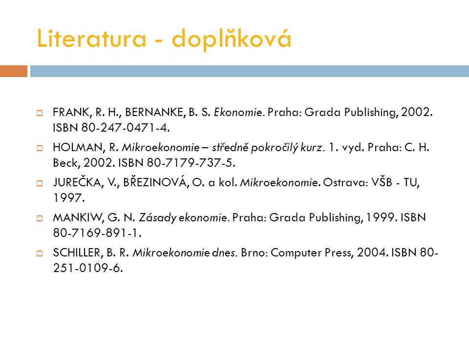Literatura - doplňková  FRANK, R.H., BERNANKE, B.