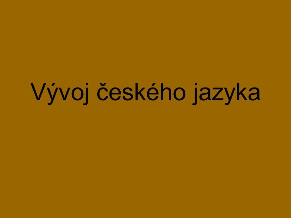 Český jazyk patří k indoevropským jazykům je to jazyk slovanský, patří do západní větvě podobnost s polštinou a slovenštinou písmo se nazývá latinka