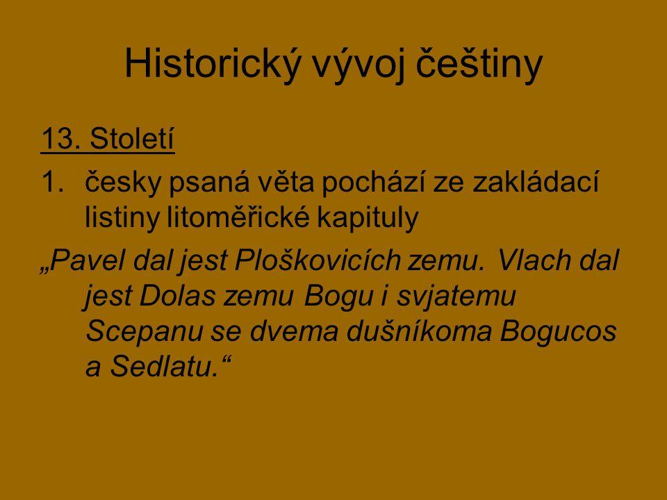 Historický vývoj češtiny 14.