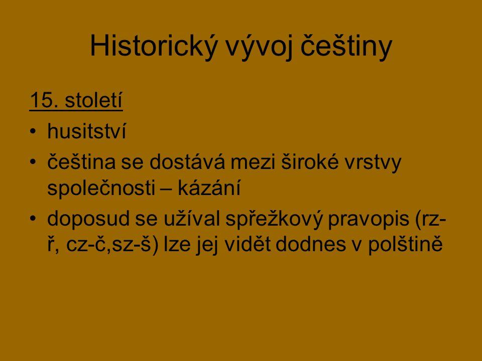 Jan Hus kazatel, reformátor, teolog kritizoval církev zabýval se češtinou pravopis spřežkový nahradil diakritickým (dnešní čárky a háčky)