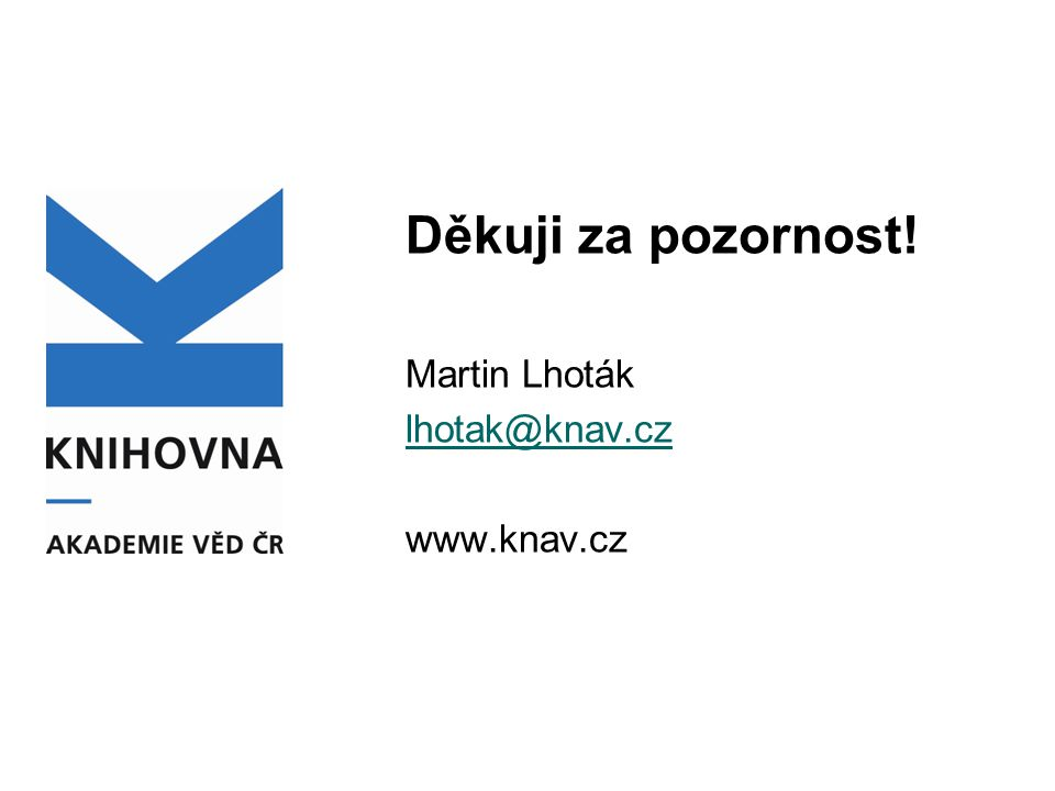 Děkuji za pozornost! Martin Lhoták lhotak@knav.cz www.knav.cz