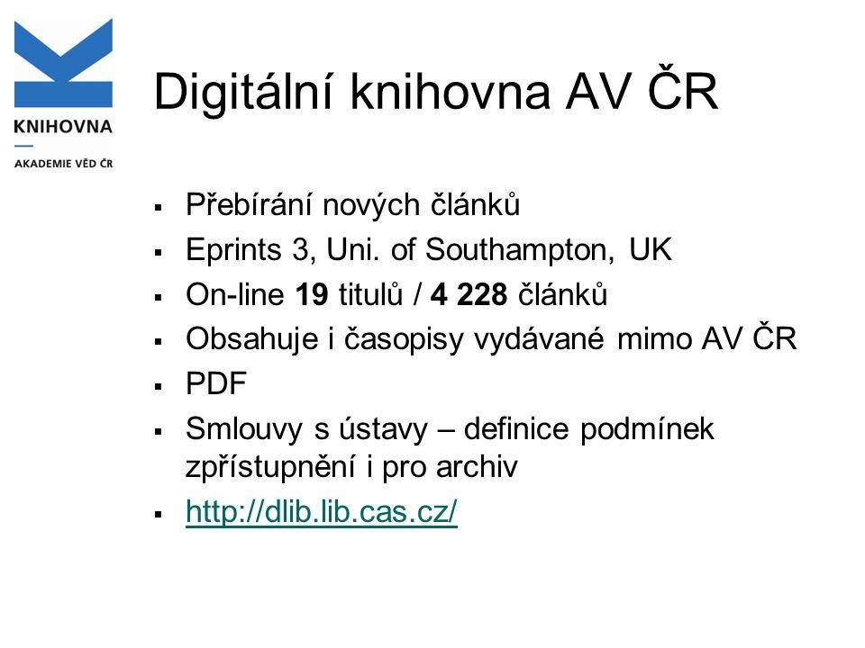 Digitální knihovna AV ČR  Přebírání nových článků  Eprints 3, Uni. of Southampton, UK  On-line 19 titulů / 4 228 článků  Obsahuje i časopisy vydáv