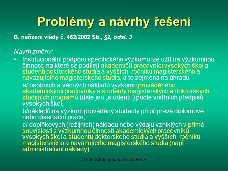 21. 9. 2006, předsednictvo RVŠ Problémy a návrhy řešení B.