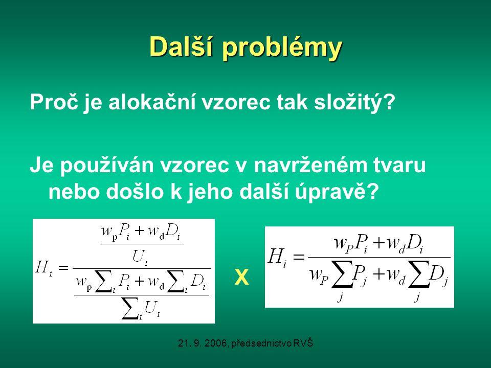 21. 9. 2006, předsednictvo RVŠ Další problémy Proč je alokační vzorec tak složitý.