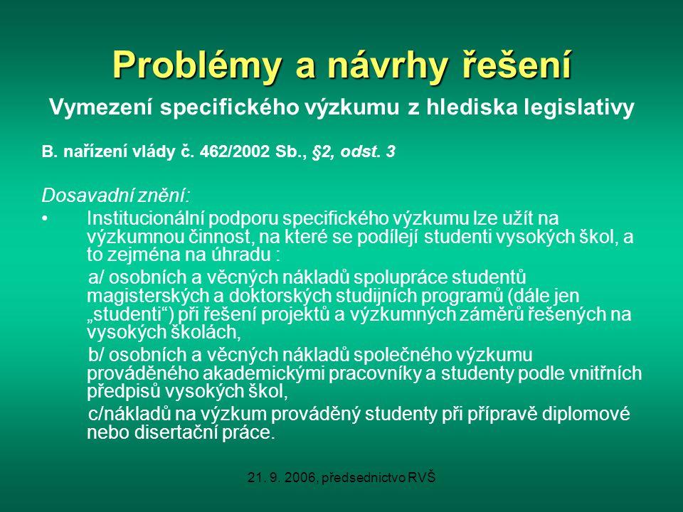 21.9. 2006, předsednictvo RVŠ Problémy a návrhy řešení B.