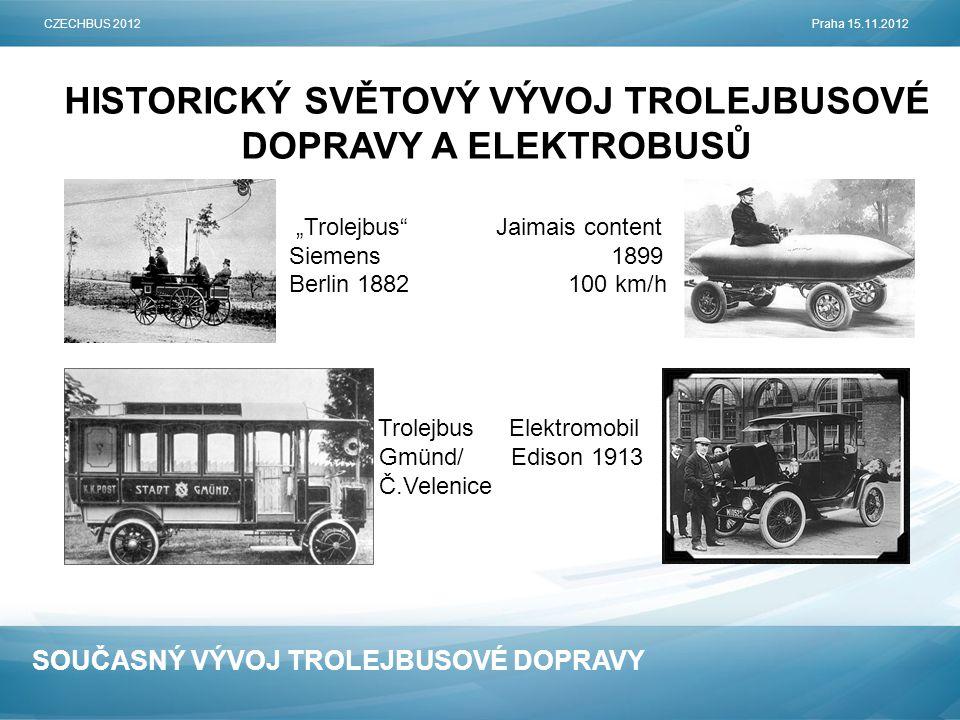 """SOUČASNÝ VÝVOJ TROLEJBUSOVÉ DOPRAVY HISTORICKÝ SVĚTOVÝ VÝVOJ TROLEJBUSOVÉ DOPRAVY A ELEKTROBUSŮ """"Trolejbus"""" Jaimais content Siemens 1899 Berlin 1882 1"""