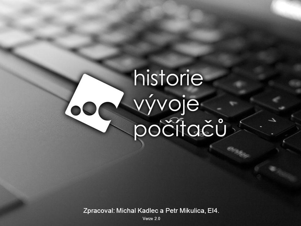 Zpracoval: Michal Kadlec a Petr Mikulica, EI4. Verze 2.0
