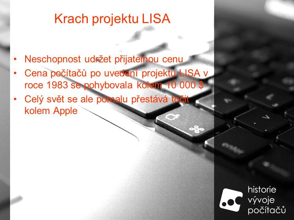 Krach projektu LISA Neschopnost udržet přijatelnou cenu Cena počítačů po uvedení projektu LISA v roce 1983 se pohybovala kolem 10 000 $ Celý svět se ale pomalu přestává točit kolem Apple