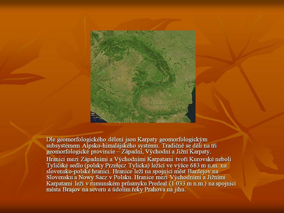 Dle geomorfologického dělení jsou Karpaty geomorfologickým subsystémem Alpsko-himalájského systému. Tradičně se dělí na tři geomorfologické provincie