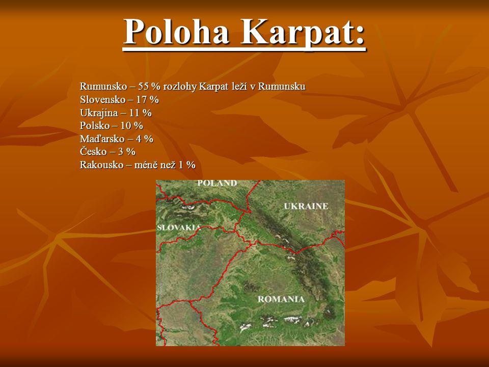 Poloha Karpat: Rumunsko – 55 % rozlohy Karpat leží v Rumunsku Slovensko – 17 % Ukrajina – 11 % Polsko – 10 % Maďarsko – 4 % Česko – 3 % Rakousko – méně než 1 %