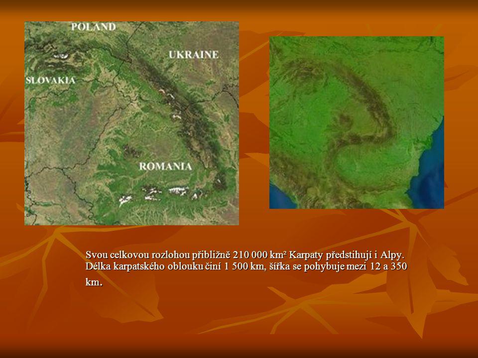 Svou celkovou rozlohou přibližně 210 000 km² Karpaty předstihují i Alpy. Délka karpatského oblouku činí 1 500 km, šířka se pohybuje mezi 12 a 350 km.
