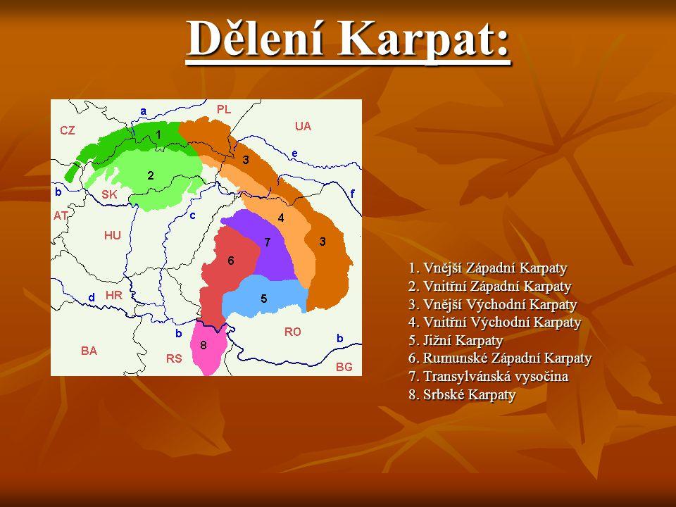 Dělení Karpat: 1. Vnější Západní Karpaty 2. Vnitřní Západní Karpaty 3. Vnější Východní Karpaty 4. Vnitřní Východní Karpaty 5. Jižní Karpaty 6. Rumunsk