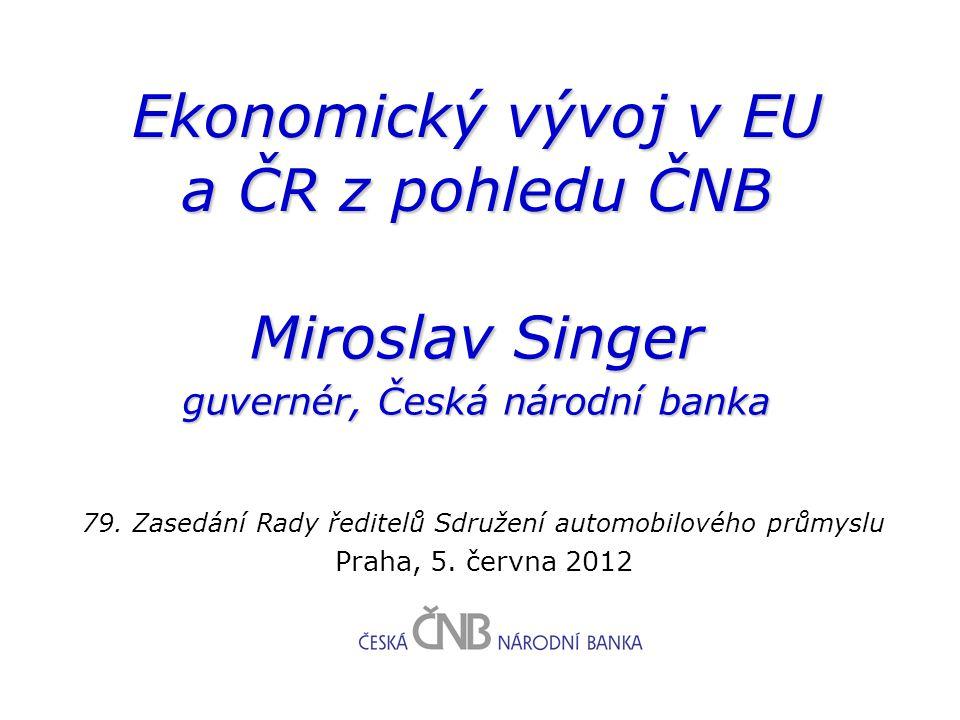 Ekonomický vývoj v EU a ČR z pohledu ČNB 79.