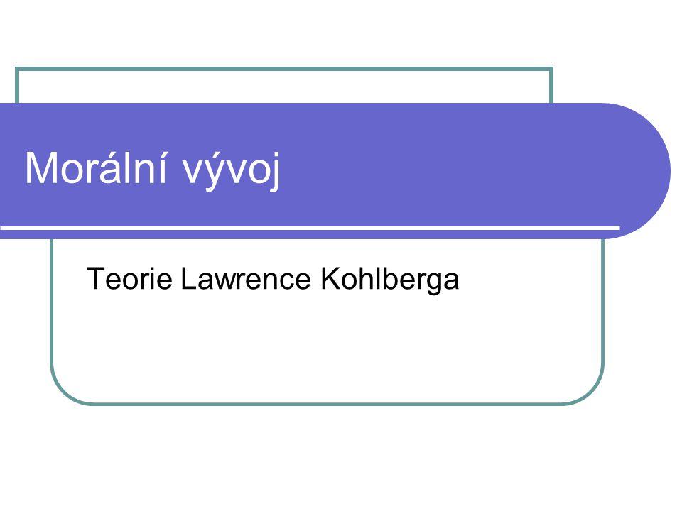 Morální vývoj Teorie Lawrence Kohlberga