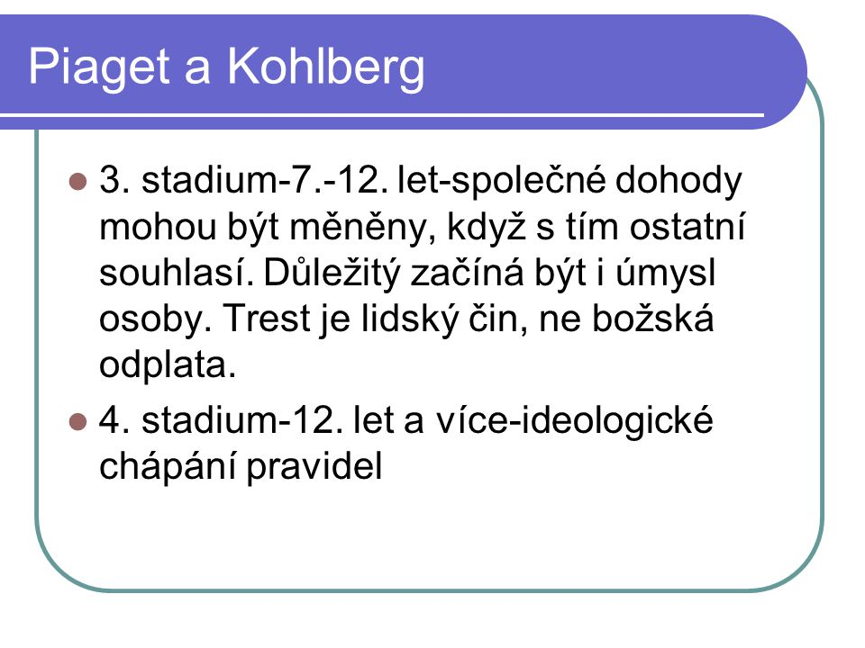 Piaget a Kohlberg 3.stadium-7.-12.