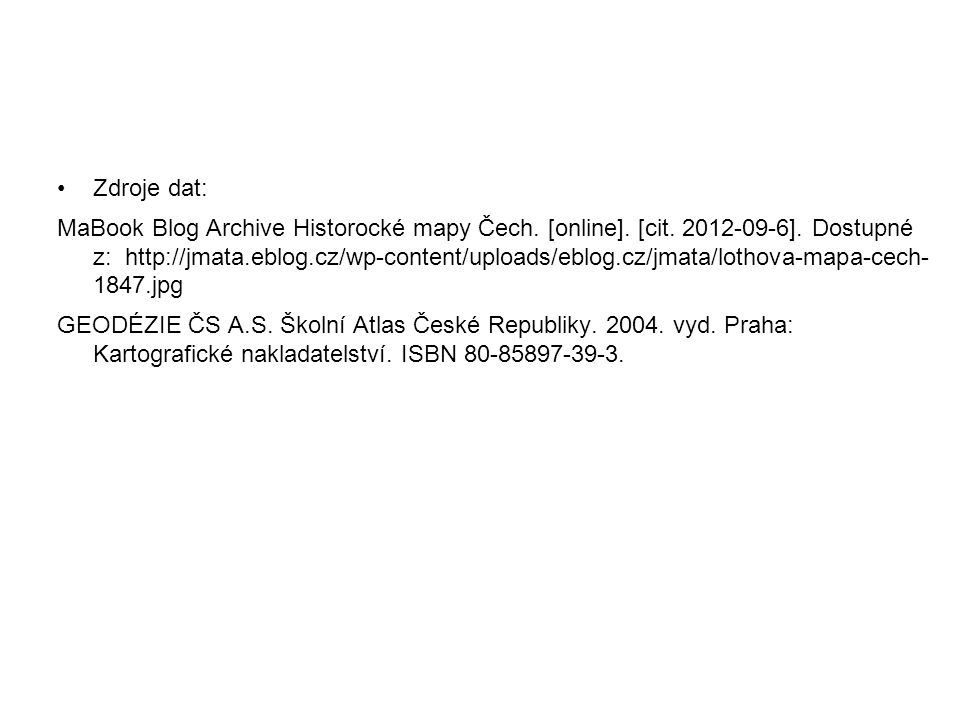 Zdroje dat: MaBook Blog Archive Historocké mapy Čech. [online]. [cit. 2012-09-6]. Dostupné z: http://jmata.eblog.cz/wp-content/uploads/eblog.cz/jmata/