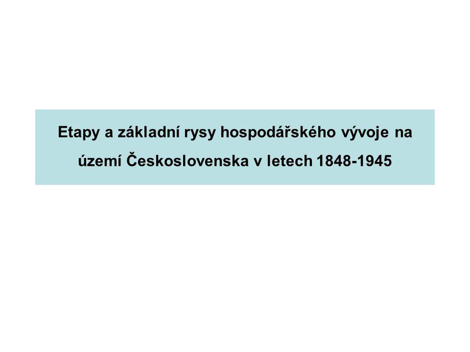 Etapy a základní rysy hospodářského vývoje na území Československa v letech 1848-1945