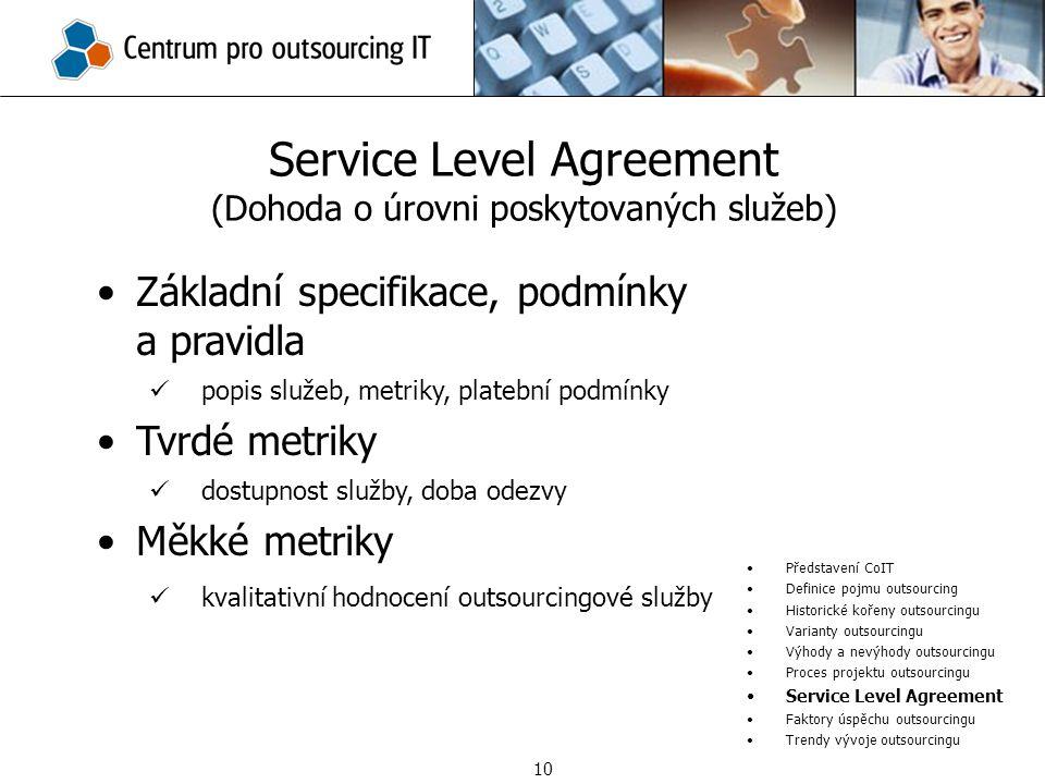 Service Level Agreement (Dohoda o úrovni poskytovaných služeb) Představení CoIT Definice pojmu outsourcing Historické kořeny outsourcingu Varianty out