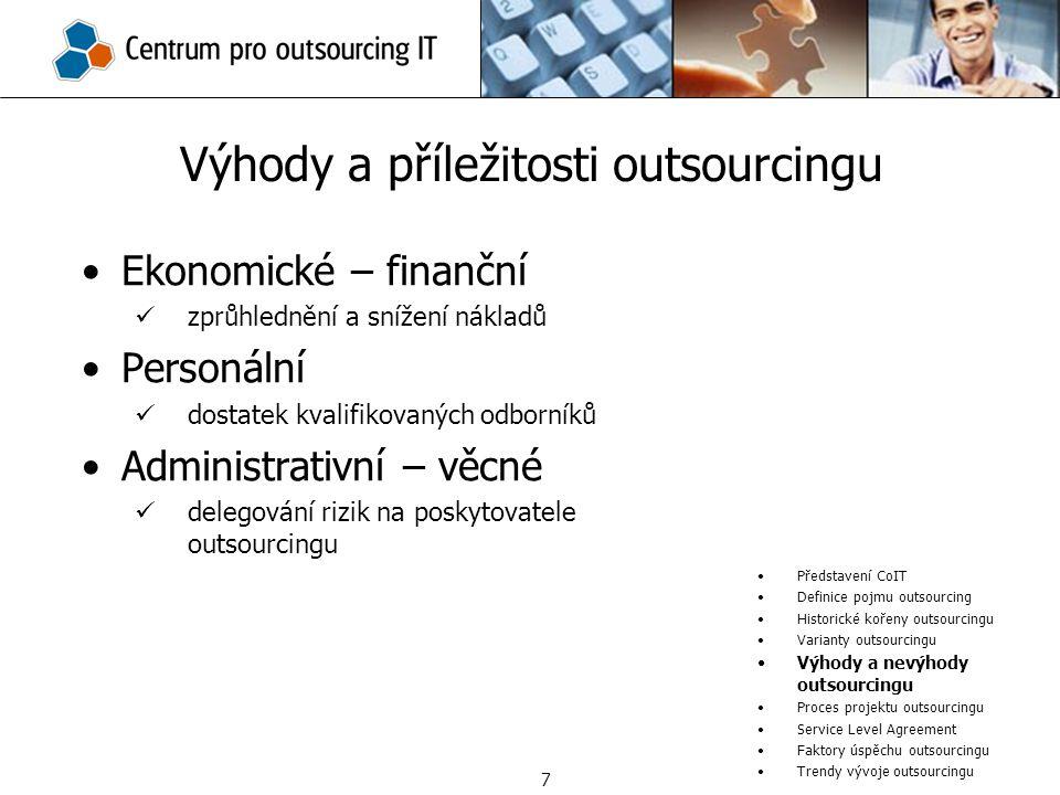Ekonomické – finanční zprůhlednění a snížení nákladů Personální dostatek kvalifikovaných odborníků Administrativní – věcné delegování rizik na poskyto