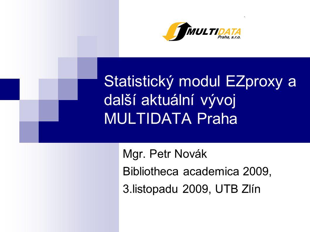 Statistický modul Otestováno na Windows 2003 server a Linux Testovací demo ke stažení z www.multidata.cz Generuje výstupy v ČJ a AJ Podporuje skupiny v EZproxy – např.