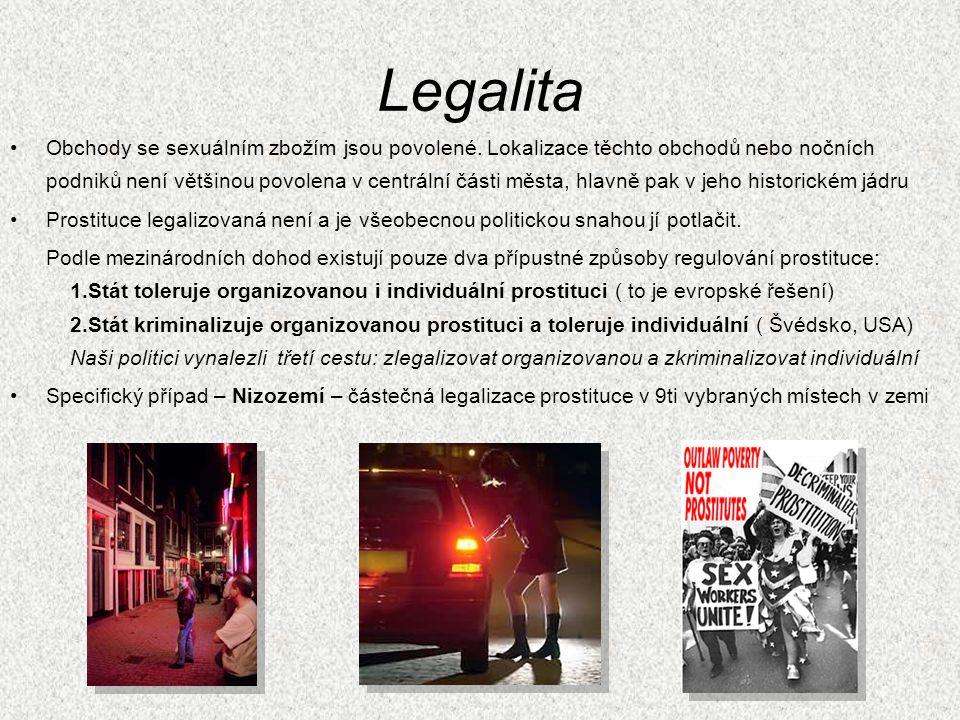 Legalita Obchody se sexuálním zbožím jsou povolené. Lokalizace těchto obchodů nebo nočních podniků není většinou povolena v centrální části města, hla