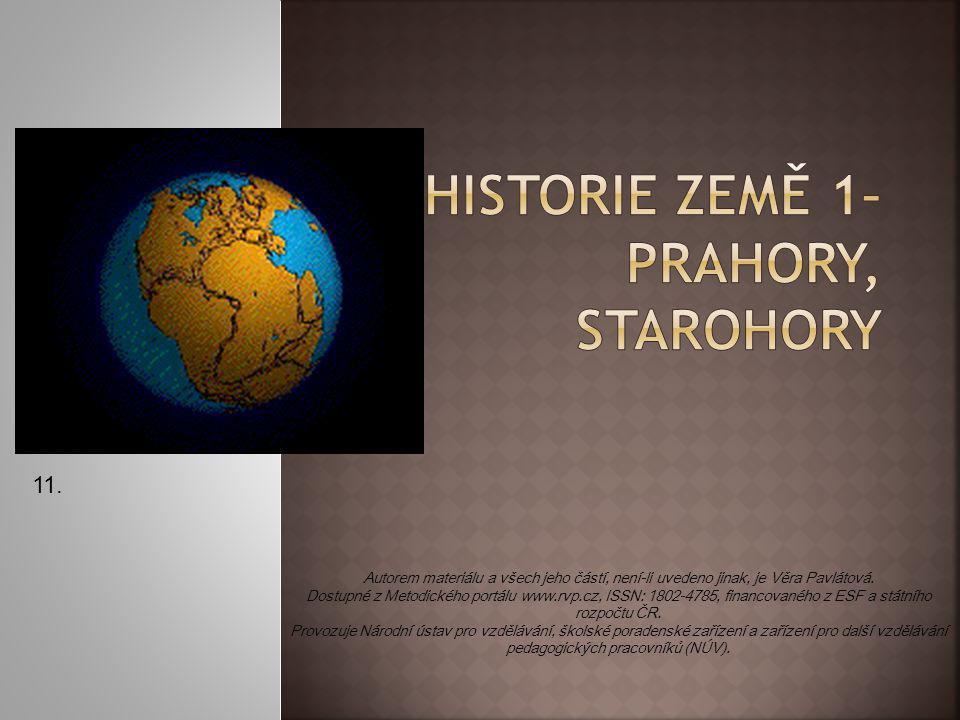 1.2. 3. 4. 5. 6. 1. Geologická éra, která probíhala před 4 až 2,5 mld.
