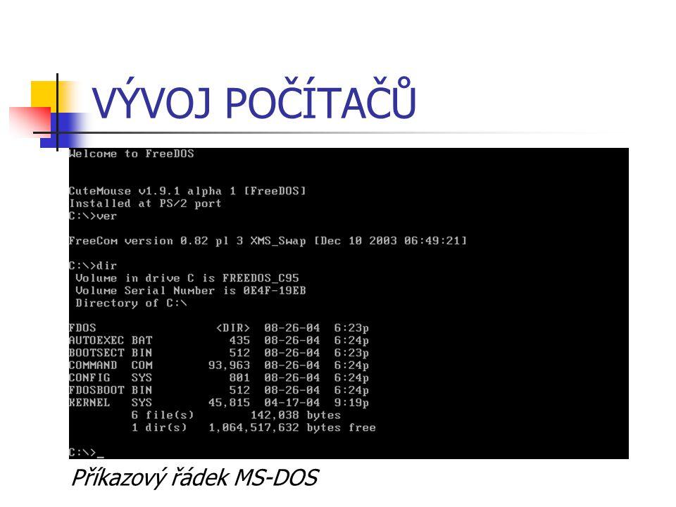 VÝVOJ POČÍTAČŮ Příkazový řádek MS-DOS