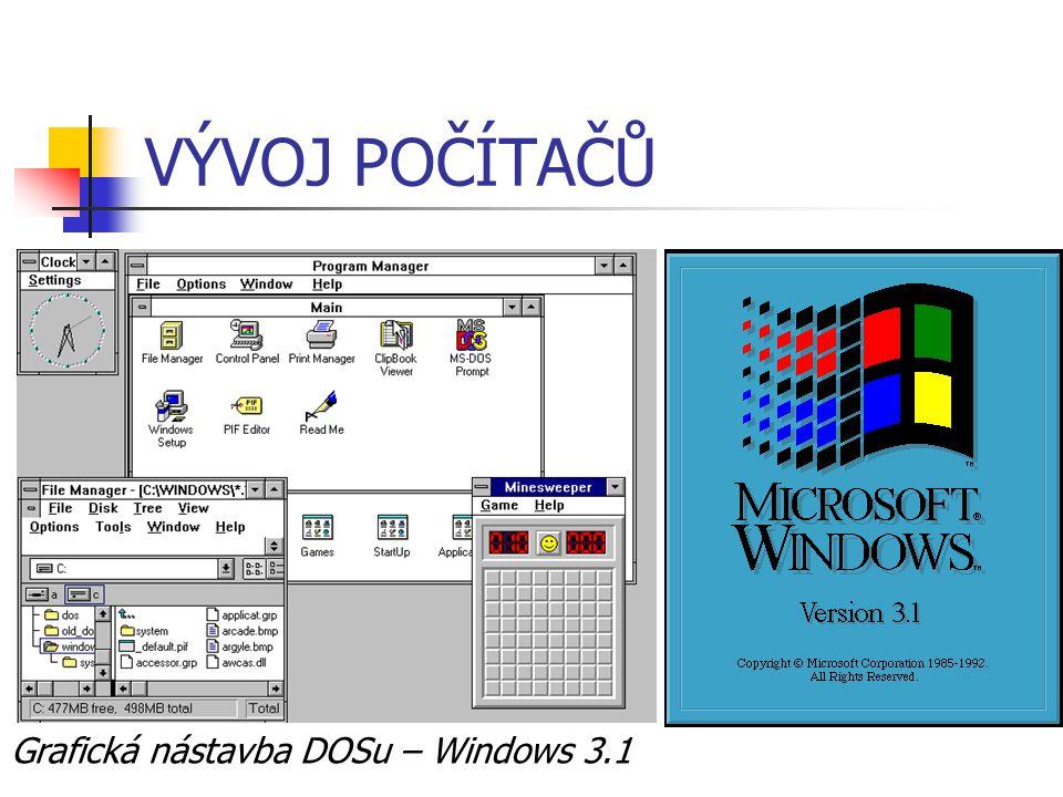 VÝVOJ POČÍTAČŮ Grafická nástavba DOSu – Windows 3.1