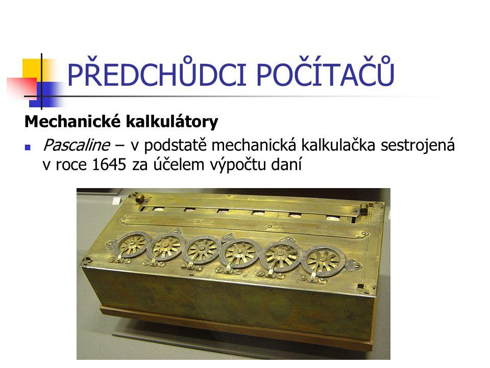 PŘEDCHŮDCI POČÍTAČŮ Mechanické kalkulátory Leibnitzovo kolo − Wilhelm Gottfried von Leibnitz sestrojil v roce 1673 universální počítací stroj stroj byl schopný násobit, dělit sčítat, odečítat výsledek se ukládal do střadače stroj používal válec se stupňovitým ozubením - Leibnitzovo kolo uměl pracovat s 5 - 12 místnými čísly, jeho principy používány dalších asi 300 let
