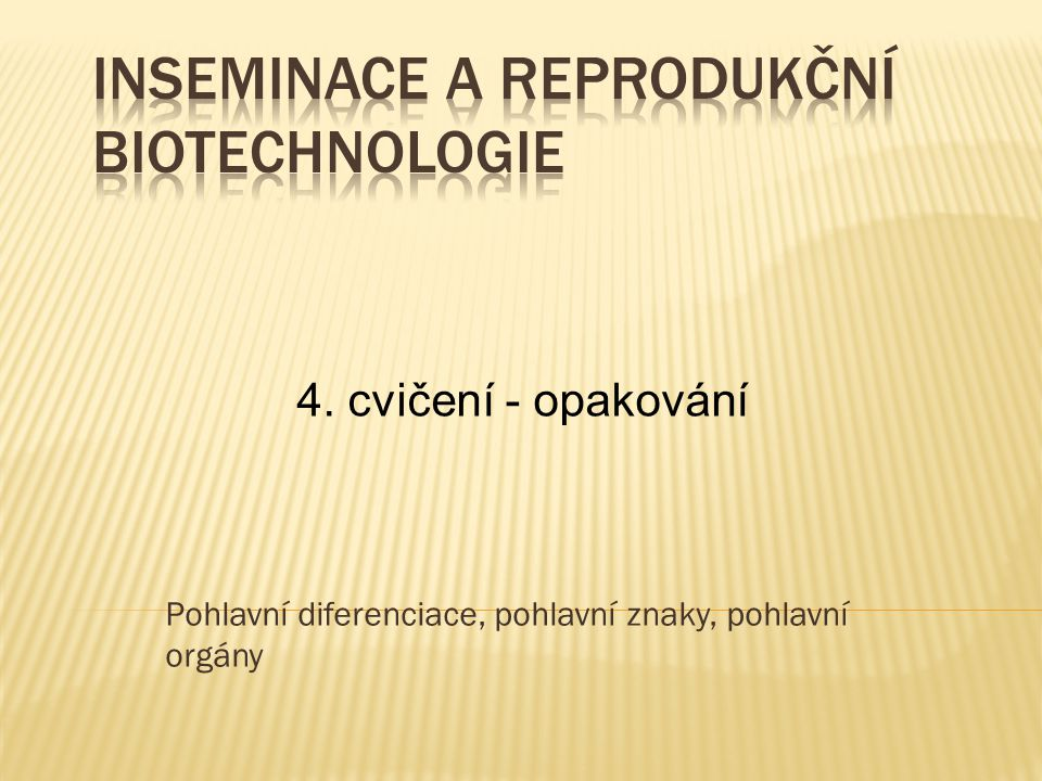 Pohlavní diferenciace, pohlavní znaky, pohlavní orgány 4. cvičení - opakování