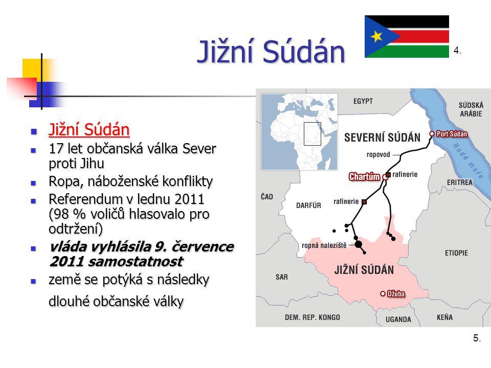 Jižní Súdán Jižní Súdán Jižní Súdán Jižní Súdán Jižní Súdán 17 let občanská válka Sever proti Jihu 17 let občanská válka Sever proti Jihu Ropa, náboženské konflikty Ropa, náboženské konflikty Referendum v lednu 2011 (98 % voličů hlasovalo pro odtržení) Referendum v lednu 2011 (98 % voličů hlasovalo pro odtržení) vláda vyhlásila 9.