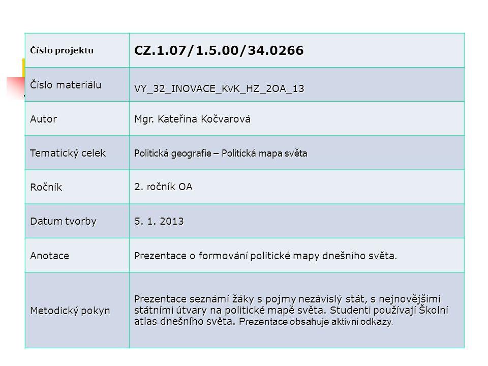 Číslo projektu CZ.1.07/1.5.00/34.0266 Číslo materiálu VY_32_INOVACE_KvK_HZ_2OA_13 Autor Mgr.