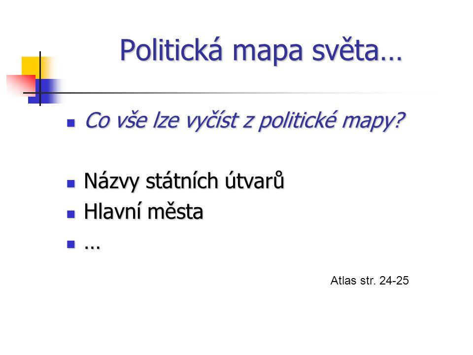 Politická mapa světa… Co vše lze vyčíst z politické mapy.