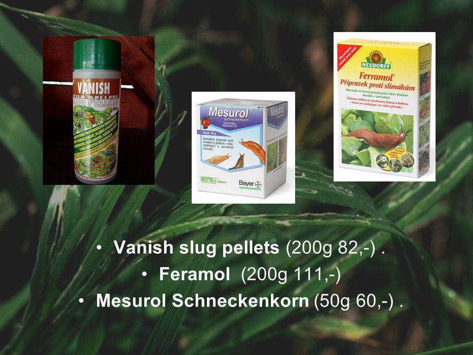 Vanish slug pellets (200g 82,-). Feramol (200g 111,-) Mesurol Schneckenkorn (50g 60,-).