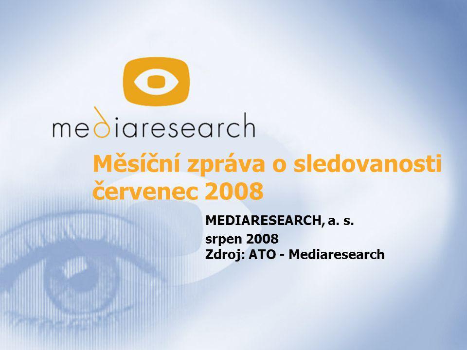 1 Měsíční zpráva o sledovanosti červenec 2008 MEDIARESEARCH, a.