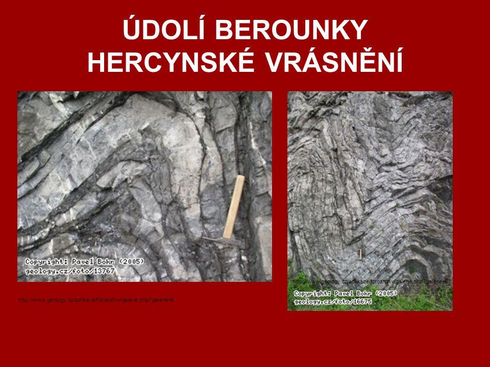 ÚDOLÍ BEROUNKY HERCYNSKÉ VRÁSNĚNÍ http://www.geology.cz/aplikace/fotoarchiv/galerie.php?galerie=6