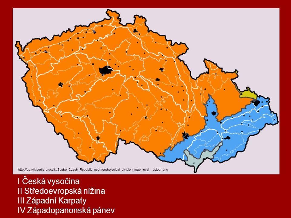 I Česká vysočina II Středoevropská nížina III Západní Karpaty IV Západopanonská pánev http://cs.wikipedia.org/wiki/Soubor:Czech_Republic_geomorphologi