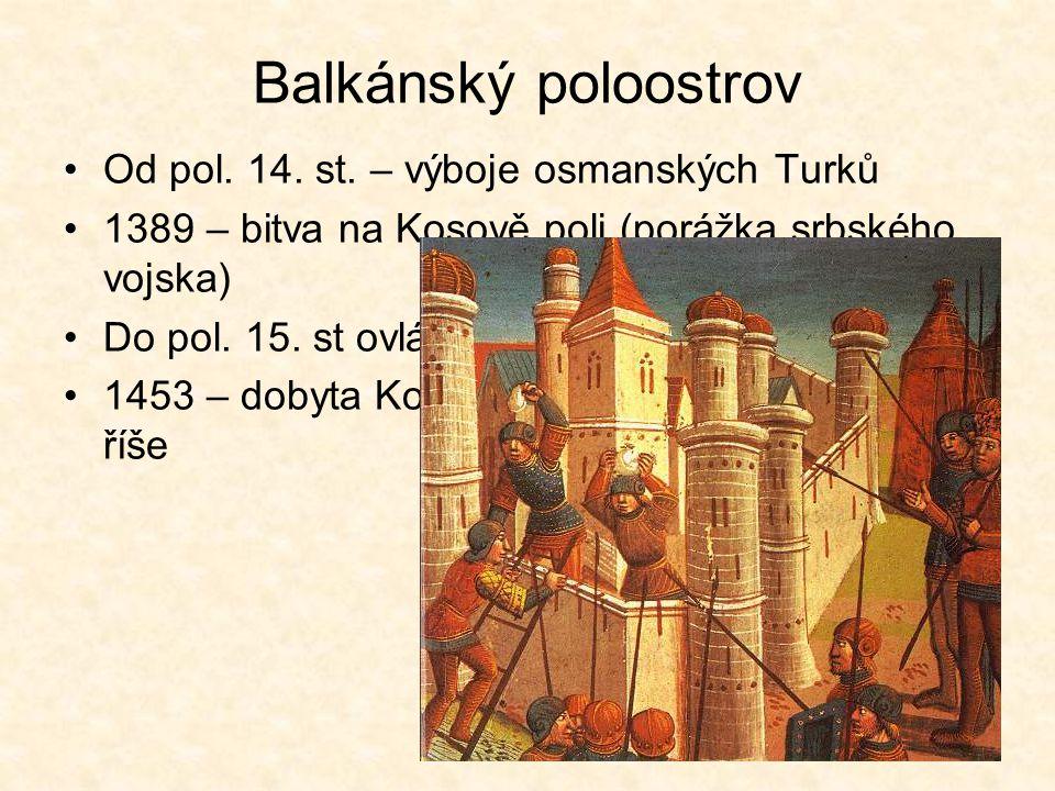 Balkánský poloostrov Od pol.14. st.