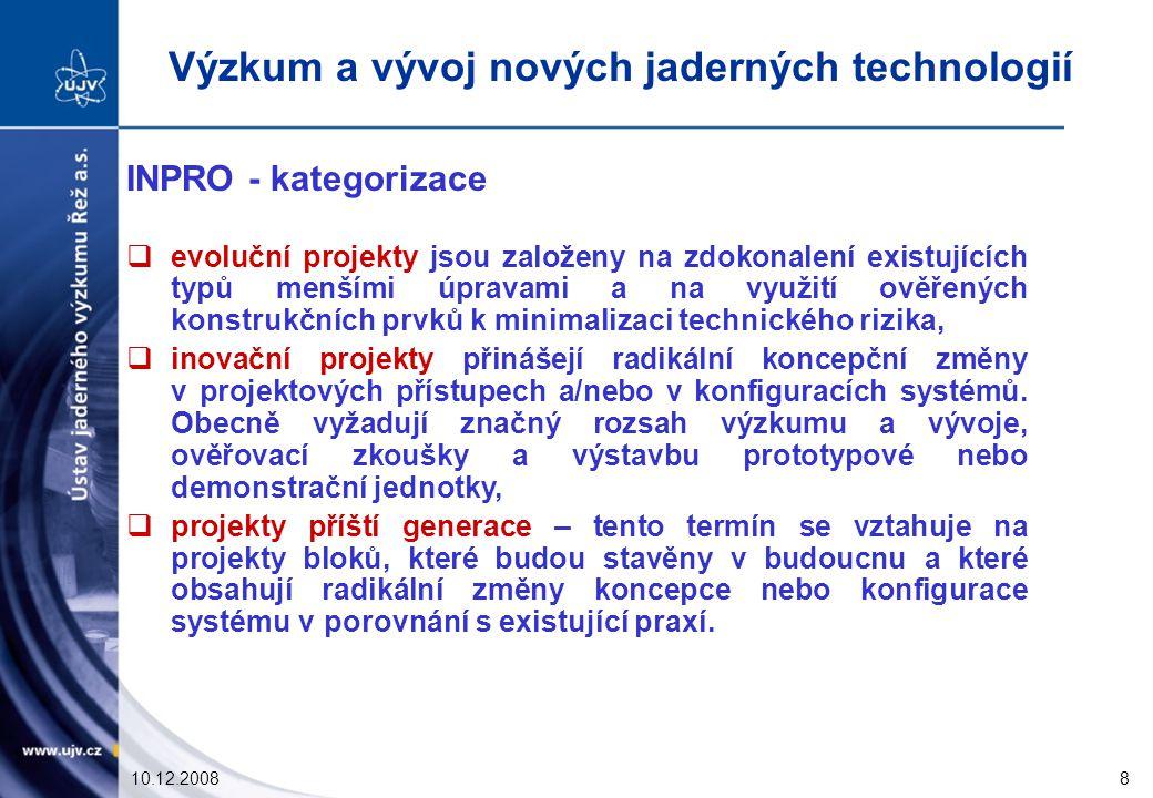 10.12.20088 INPRO - kategorizace  evoluční projekty jsou založeny na zdokonalení existujících typů menšími úpravami a na využití ověřených konstrukčních prvků k minimalizaci technického rizika,  inovační projekty přinášejí radikální koncepční změny v projektových přístupech a/nebo v konfiguracích systémů.
