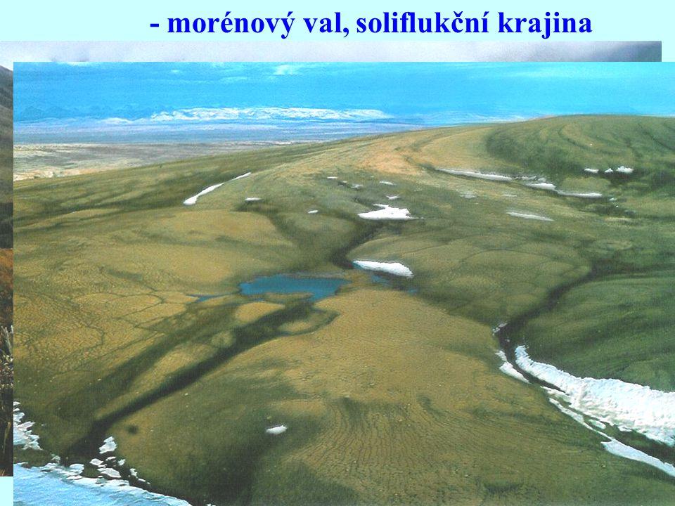 - morénový val, soliflukční krajina