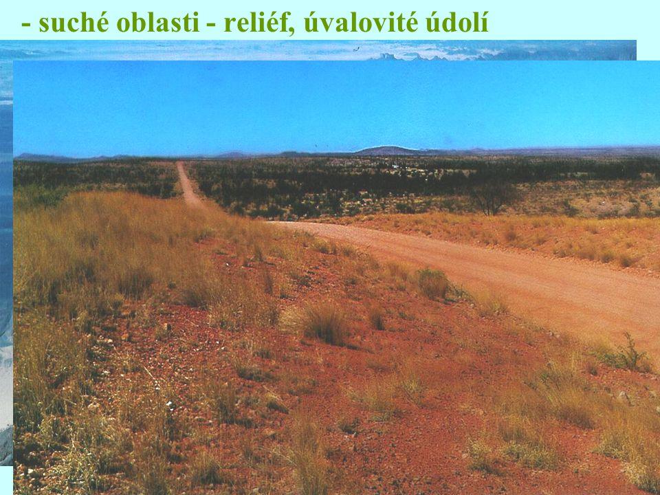 - suché oblasti - reliéf, úvalovité údolí