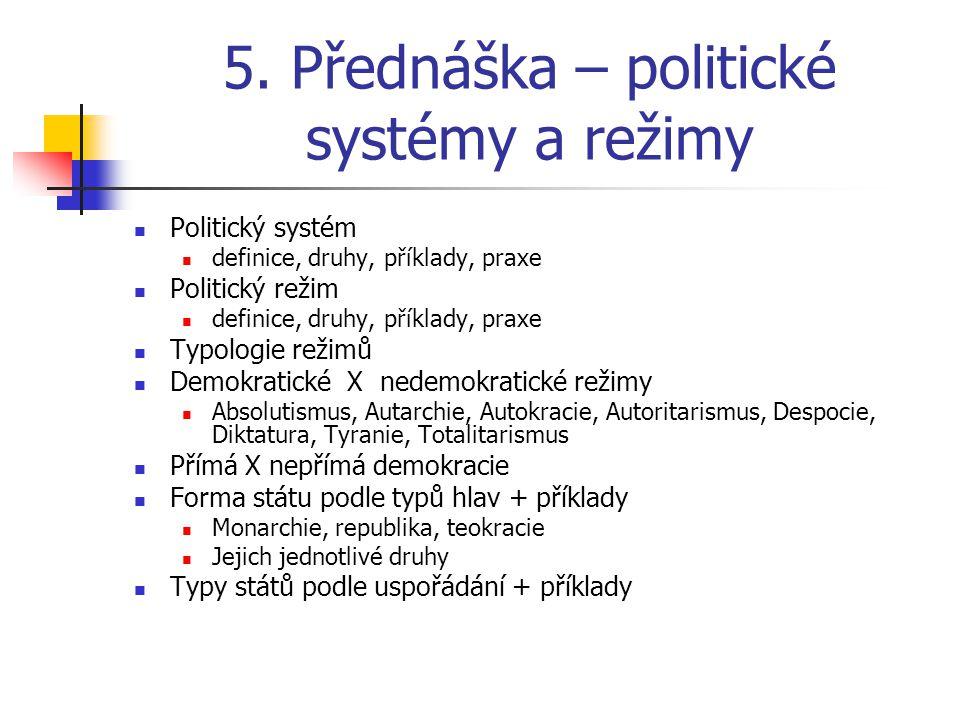 5. Přednáška – politické systémy a režimy Politický systém definice, druhy, příklady, praxe Politický režim definice, druhy, příklady, praxe Typologie