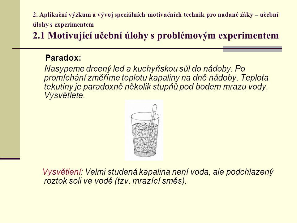 2. Aplikační výzkum a vývoj speciálních motivačních technik pro nadané žáky – učební úlohy s experimentem 2.1 Motivující učební úlohy s problémovým ex