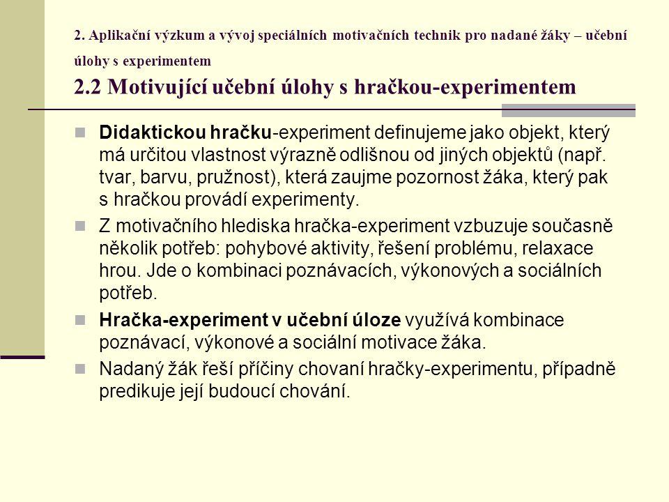 2. Aplikační výzkum a vývoj speciálních motivačních technik pro nadané žáky – učební úlohy s experimentem 2.2 Motivující učební úlohy s hračkou-experi