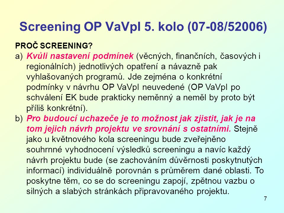 7 Screening OP VaVpI 5. kolo (07-08/52006) PROČ SCREENING.
