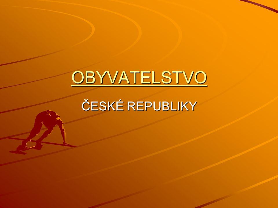 OBYVATELSTVO ČESKÉ REPUBLIKY